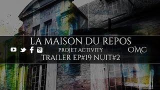 Trailer   La maison du repos   Nuit #2