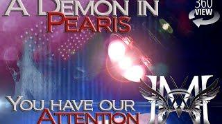 A Demon in Pearis - You have our Attention ⚡360° Version⚡