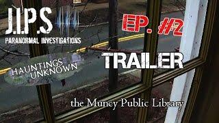 Hauntings Unknown - the Muncy Public Library, Episode Trailer