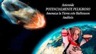 Asteroide POTENCIALMENTE PELIGROSO Amenaza la Tierra este Halloween - Análisis