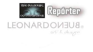 Leonardo Bueno Caça Fantasmas Brasil Reporter