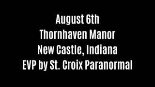 August 6th EVP Captured At Thornhaven Manor By St  Croix Paranormal
