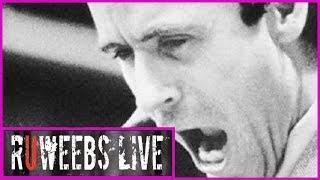 RUWeebs LIVE: Let's Talk Ted Bundy