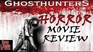 GHOSTHUNTERS ( 2016 Liz Fenning ) Horror Movie Review