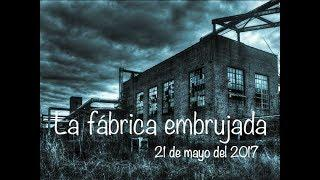 Psicofonias en la fábrica embrujada/ Ghost Area - Area Fantasma