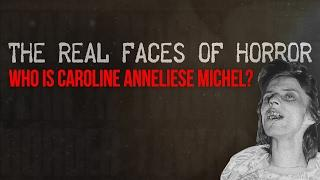 THE REAL FACES OF HORROR: Who is Anneliese Michel?