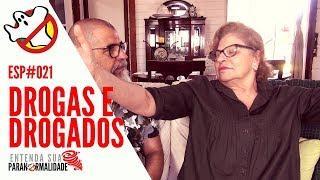 Drogas e Drogados ESP#021- Caça Fantasmas Brasil