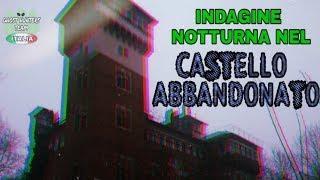 INDAGINE NOTTURNA NEL CASTELLO ABBANDONATO