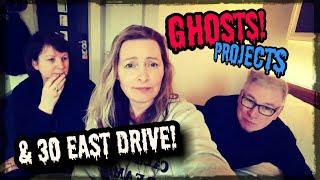 GHOSTS, PROJECTS & 30 EAST DRIVE