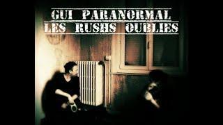 Gui Paranormal. Les rushs oubliés Part 3 Final