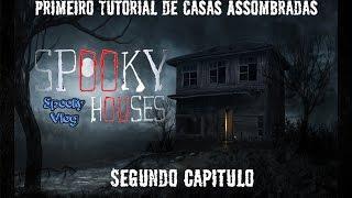 Spooky Houses Semanal - Primeiro Tutorial de Casas Assombradas - Segundo Episódio