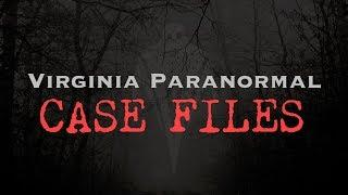 Little Ghost Girl in the Woods - Virginia Paranormal Case Files