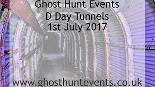 D Day Tunnels ghost hunt - 1st July 2017 - EVP 1