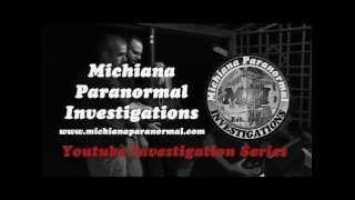 Michiana Paranormal Investigation Show Demo 2015