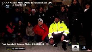 Malta Paranormal & G.P.I Ghost Public Hunt Event 09.02.2015  Highlights ....