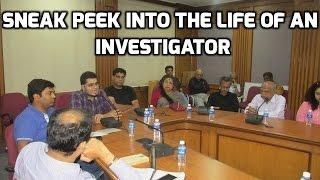 Sneak Peek into the life of an Investigator - Siddharth.