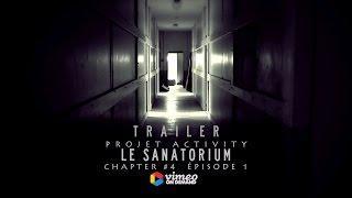 Trailer, Le Sanatorium, Chapter #4 - EP #1, Chasseur de Fantômes