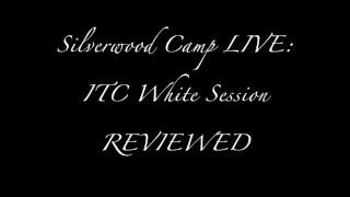 Silverwood Scout Camp: ITC WHITE BOX SESSION from LIVE REVIEWED...