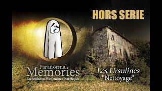 Paranormal Memories : Hors Série - Couvent des Ursulines - Nettoyage
