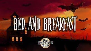 Bed & Breakfast | Ghost Stories, Paranormal, Supernatural, Hauntings, Horror