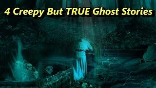 4 Bone Chilling True Paranormal Ghost Stories