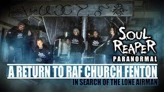 Soul Reaper Paranormal | A Return To RAF Church Fenton: In Search Of The Lone Airman