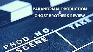 Paranormal Production and Ghost Brothers Review