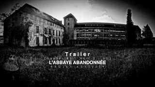 trailer   L'abbaye Abandonnée, Chapter #3   Nuit 2   S02