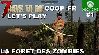 ☣ 7 DAYS TO DIE #1 La forêt des Zombies - Let's play en COOP (Xbox one)
