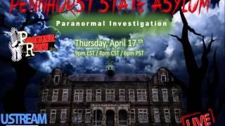 Paranormal Review Radio: Live Investigation at Pennhurst Aslyum