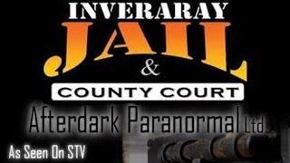 Inveraray Jail Paranormal Investigation