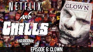 Netflix & Chills Ep.6: CLOWN