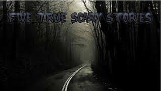 5 True Scary Stories to Give You Nightmares