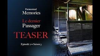 Memories : Le Dernier Passager •TEASER• EP02 - S03
