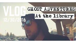 (VLOG 12/30/16) THEY HAVE GHOST ADVENTURES AT THE LIBRARY
