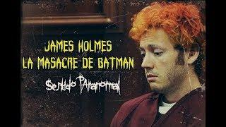 James Holmes La Masacre De Batman | Sentido Paranormal
