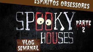 Assunto Spooky Semanal - Espíritos Obsessores parte 2