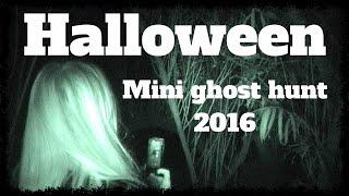 Halloween 2016 mini ghost hunt.