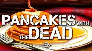 Pancakes With The Dead | Ghost Stories, Paranormal, Supernatural, Hauntings, Horror