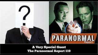 A Very Special Guest  - The Paranormal Report 119