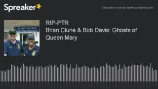 Brian Clune & Bob Davis: Ghosts of Queen Mary