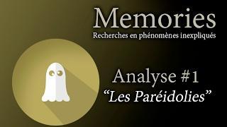Memories : Analyse #1 - Les Paréidolies