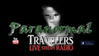 Paranormal Travelers Live Stream Radio