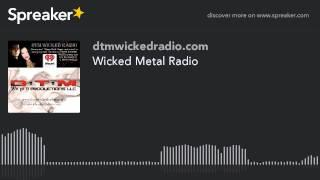 Wicked Metal Radio (part 4 of 7)