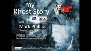 Paranormal Review Radio - My Ghost Story with Executive Producer Mark Phillips
