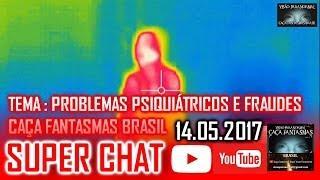 Super Chat 14.05.2017 do Caça Fantasmas Brasil Visão Paranormal