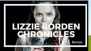 Lizzie Borden Chronicles Review