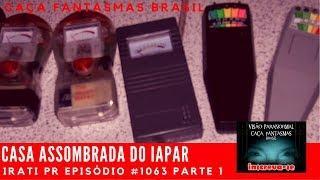 Casa Assombrada do IAPAR IRATI PR Caça Fantasmas Brasil #1063 Parte 2