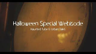 Haunted Tube & Urban Tales: Halloween Special TRAILER