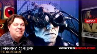 Veritas Radio | Jeffrey Grupp | The Telescreen | Segment 1 of 2